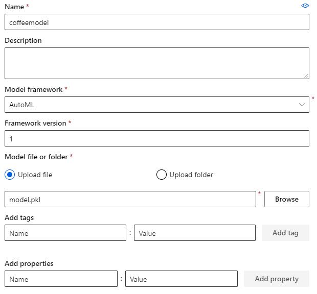Name  coffeemodel  Description  Model framework *  AutoML  Framework version *  Model file or folder *  @ Upload file  model.pkl  Add tags  Name  Add properties  Name  O Upload folder  Value  Value  Browse  Add tag  Add property