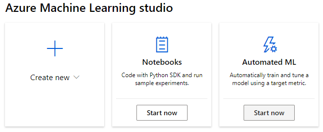 Azure Machine Learning studio  Create new  Notebooks  Code with Python SDK and  sample experiments.  Start now  Automated ML  Automatically train and tune a  model using a target metric.  Start now